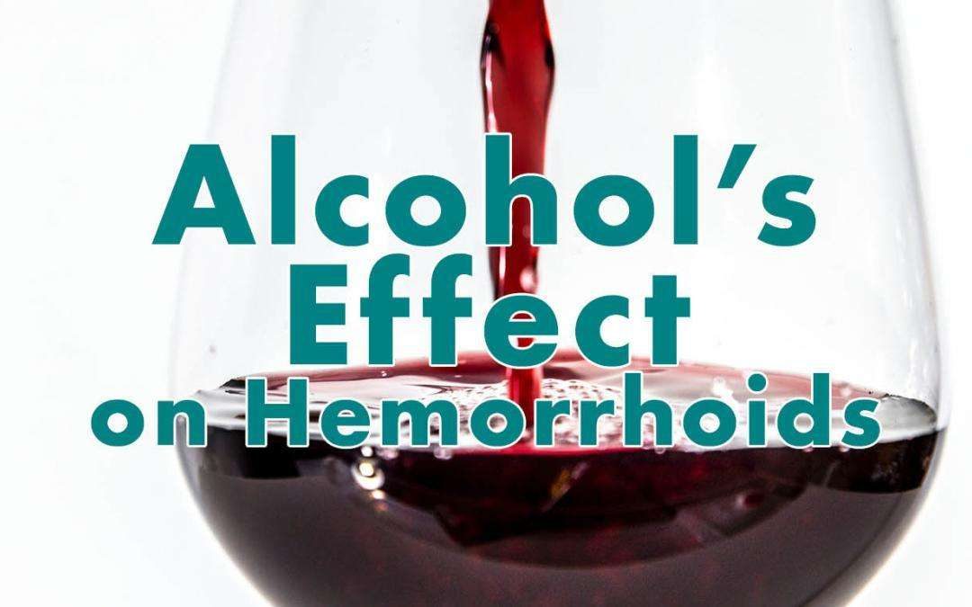 How Alcohol Can Affect Your Hemmorhoids